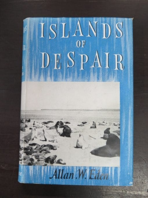 Allan W. Eden, Islands of Despair, Being An Account of a Survey Expedition to the Sub-Antarctic Islands of New Zealand, with 37 Photographs and 2 Maps, Andrew Melrose, London, 1955, Natural History, New Zealand Non-Fiction, Dead Souls Bookshop, Dunedin Book Shop
