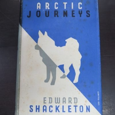 Edward Shackleton, Arctic Journeys, The Story of the Oxford University Ellesmere Land Expedition 1934-35, With a Preface by Lord Tweedsmuir, Hodder and Stoughton, London, 1937, Exploration, Travel, Adventure, Dead Souls Bookshop, Dunedin Book Shop