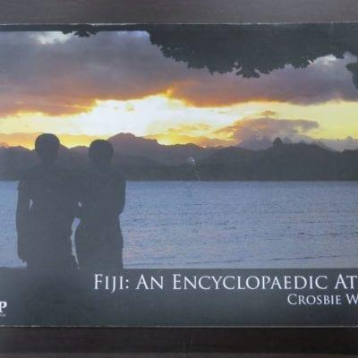 Crosbie Walsh, Fiji : An Encyclopaedic Atlas, University Of The South Pacific, Fiji, 2006, Pacific, History, Dead Souls Bookshop, Dunedin Book Shop