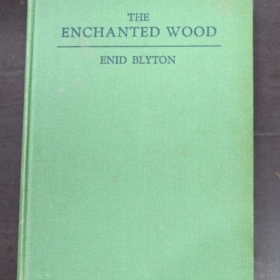 Enid Blyton, The Enchanted Wood, 1950 Australian Reprint, George Newnes, London, Special Australian Edition, Angus and Robertson, Sydney, 1950, Vintage, Dead Souls Bookshop, Dunedin Book Shop