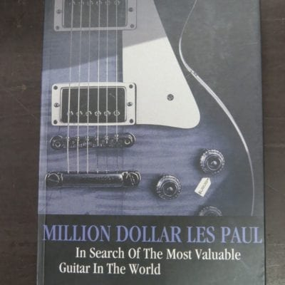 Tony Bacon, Million Dollar Les Paul, In Search of the Most Valuable Guitar in the World, Jawbone Press, London, 2008, Music, Dead Souls Bookshop, Dunedin Book Shop