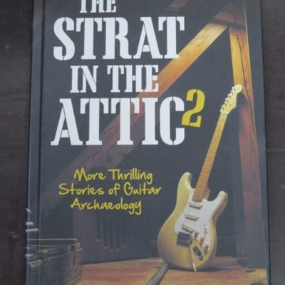 Deke Dickerson, The Strat in the Attic 2, More Thrilling Stories of Guitar Archaeology, Voyageur Press, MN, USA, 2014,, Music, Dead Souls Bookshop, Dunedin Book Shop