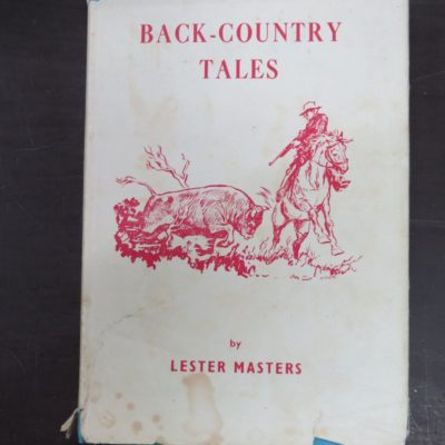 Lester Masters, Back-Country Tales, Printed by Hart Printing House Ltd., Hastings, NZ., Hunting, Adventure, New Zealand Non-Fiction, Dead Souls Bookshop, Dunedin Book Shop