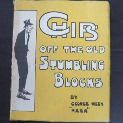 "George Meek ""Haka"", Chips Off The Old Stumbling Blocks, Whitcombe and Tombs Ltd, Auckland, 1920,, Satire, Wit, New Zealand Literature, Dead Souls Bookshop, Dunedin Book Shop"