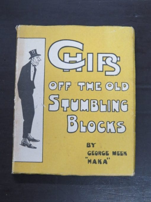 """George Meek """"Haka"""", Chips Off The Old Stumbling Blocks, Whitcombe and Tombs Ltd, Auckland, 1920,, Satire, Wit, New Zealand Literature, Dead Souls Bookshop, Dunedin Book Shop"""