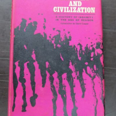 Michel Foucault, Madness And Civilisation, A History of Insanity in the Age of Reason, Translated from the French by Richard Howard, Tavistock Publications, London, 1967, Philosophy, History, Dead Souls Bookshop, Dunedin Book Shop