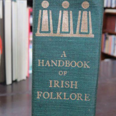 Sean O Silleabhain, A Handbook of Irish Folklore, Introductory Note by Seamus O Duilearga, Singing Tree Press, 1970, History, Dead Souls Bookshop, Dunedin Book Shop