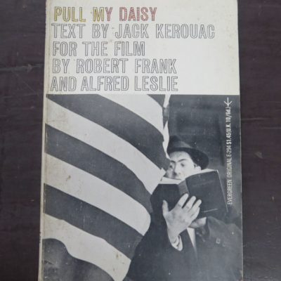 Jack Kerouac, Pull My Daisy, Text Ad-libbed by Jack Kerouac for the film by Robert Frank and Alfred Leslie, Introduction by Jerry Tallmer, Grove Press, New York, 1961, Literature, Beat, Dead Souls Bookshop, Dunedin Book Shop