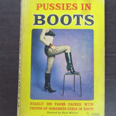 Kurt Muller, Kidge Wurdak, Pussies in Boots, With a Foreword by Dr. Berthe Scolzek, Luxor Press, London, 1968, Erotica, Photography, Dead Souls Bookshop, Dunedin Book Shop