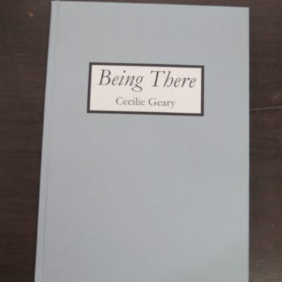 Cecilie Geary, Being There, Published by the Author, Dunedin, printed by Microprint Digital, Christchurch, 2012, Fashion, New Zealand Non-Fiction, Dead Souls Bookshop, Dunedin Book Shop