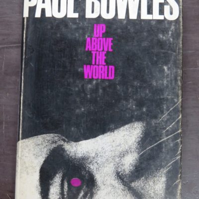 Paul Bowles, Up Above The World, Peter Owen, London, 1967, Literature, Dead Souls Bookshop, Dunedin Book Shop