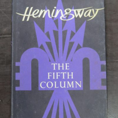 Ernest Hemingway, The Fifth Column, Cape, London, 1968, Literature, Dead Souls Bookshop, Dunedin Book Shop