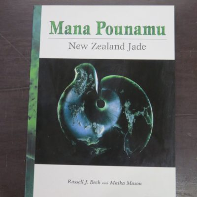 Russell J. Beck, Maika Mason, Mana Pounamu, New Zealand Jade, Reed, Auckland, 2002, New Zealand Non-Fiction, New Zealand Natural History, Natural History, Dead Souls Bookshop, Dunedin Book Shop