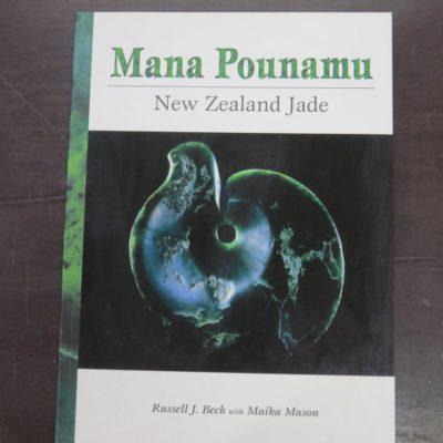 Russell J. Beck, Maika Mason, Mana Pounamu, New Zealand Jade, Reed, Auckland, 2002, New Zealand Non-Fiction, New Zealand Natural History, Natural History, Dead Souls Bookshop, Dunedin Book Shop