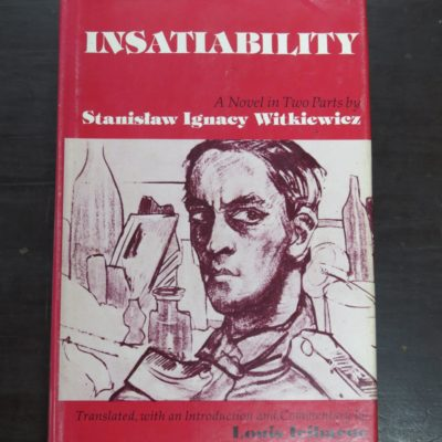 Stanislaw Ignacy Witkiewicz, Insatiability, A Novel in Two Parts, Translated, with an Introduction and Commentary by Louis Iribarne, University of Illinois Press, USA, 1977, Literature, Dead Souls Bookshop, Dunedin Book Shop