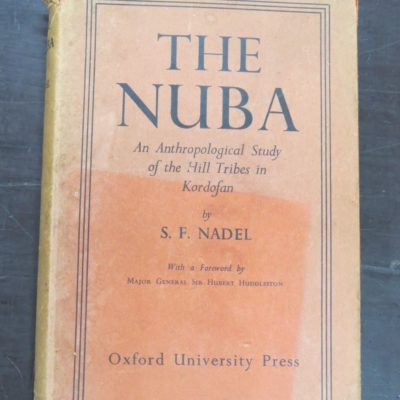 S. F. Nadel, The Nuba: An Anthropological Study of the Hill Tribes in Kordofan, With a foreword by Major General Hubert Huddleston, Oxford University Press, London, 1947, History, Dead Souls Bookshop, Dunedin Book Shop
