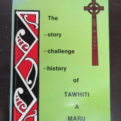 Fr. J. Davis, The Story, Challenge, History of Tawhiti A Maru, a superb example of the blending of Maoritanga and Christianity, 1981, New Zealand Non-Fiction, Maori, Religion, Philosophy, Esoteric, Occult, Dead Souls Bookshop, Dunedin Book Shop