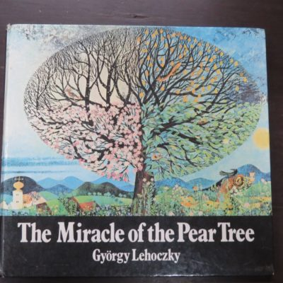 Gyorgy Lehoczky, Michaela Bach, The Miracle of the Pear Tree, Blackie and Sons, London, 1973, Art, Illustration, Dead Souls Bookshop, Dunedin Book Shop