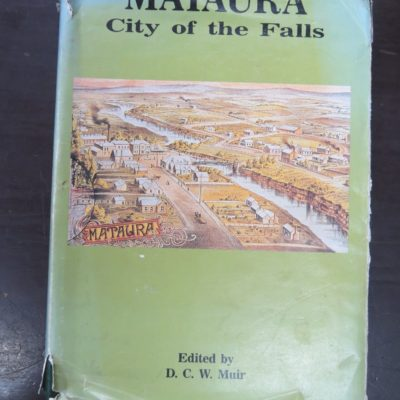 D. C. W. Muir, Mataura: City of the Falls, Mataura Historical Society, 1991, New Zealand Non-Fiction, Southland, Dead Souls Bookshop, Dunedin Book Shop