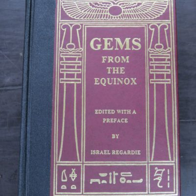 Israel Regardie ed., Gems From The Equinox: Instructions by Aleister Crowley for His Own Magical Order, Edited and Preface by Israel Regardie, Falcon Press, Arizona, USA, 1982, Occult, Esoteric, Religion, Philosophy, Dead Souls Bookshop, Dunedin Book Shop