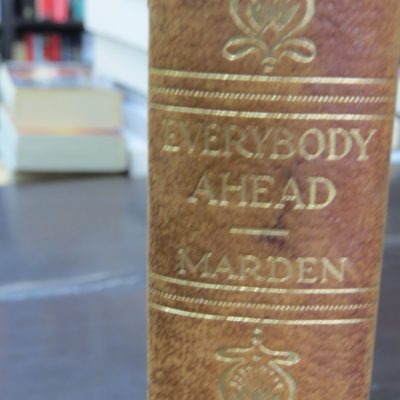 Orison Swett Marden, Everybody Ahead or Getting The Most of Life, Frank E. Morrison, New York, 1916, Health, Philosophy, Dead Souls Bookshop, Dunedin Book Shop