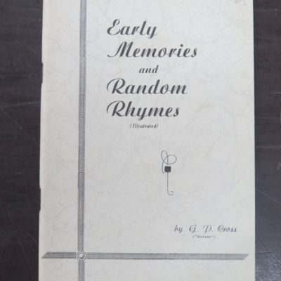 G. P. Cross (XMAN), Early Memories and Random Rhymes (Illustrated), stapled paperback, Author Published, Southland Times Print, 1948, New Zealand Non-Fiction, New Zealand Poetry, New Zealand Literature, Dead Souls Bookshop, Dunedin Book Shop