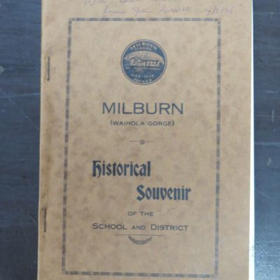 A. Eden Russell, A Souvenir to Commemorate the Seventy-Fifth Anniversary of the Milburn (Waihola Gorge) School And A History of the Waihola Gorge - Milburn District 1854 - 1938, School Committee, 1938, Clutha Leader Print, Otago, Dead Souls Bookshop, Dunedin Book Shop