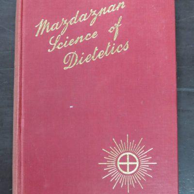 Otoman Zar-Adhust Ha'Nish, Mazdaznan Science of Dietetics, The British Mazdaznan Association, London, 1944, Health, Esoteric, Dead Souls Bookshop, Dunedin Book Shop