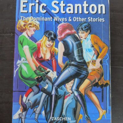 Eric Stanton, The Dominant Wives And Other Stories, Taschen, Germany, 1988,, Erotica, Literature, Illustration, Dead Souls Bookshop, Dunedin Book Shop