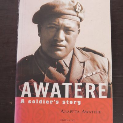 Hinemoa Ruataupare Awatere ed., Awatere: A Soldier's Story, Huia, Wellington, 2003, Military, New Zealand Military, Maori Battalion, Dead Souls Bookshop, Dunedin Book Shop