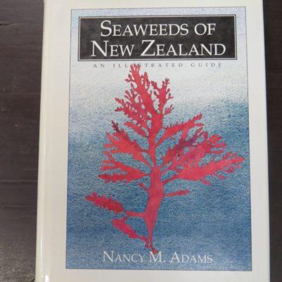 Nancy M. Adams, Seaweeds of New Zealand: An Illustrated Guide, Canterbury University Press, Christchurch, 1994, New Zealand Natural History, Natural History, New Zealand Non-Fiction, Dead Souls Bookshop, Dunedin Book Shop