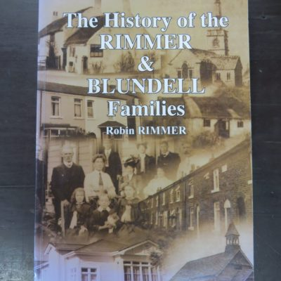 Robin Rimmer, The History of the Rimmer and Blundell Families, published by the author, (Tauranga?) 2003, New Zealand Non-Fiction, Dead Souls Bookshop, Dunedin Book Shop