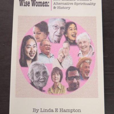 Linda E. Hamilton, Wise Women: New Zealand Women's Alternative Spirituality and History, Author Published, Canterbury, 2013, Spirituality, Religion, Occult, Philosophy, Esoteric, Dead Souls Bookshop, Dunedin Book Shop