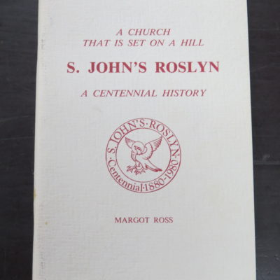 Margot Ross, S. John's Roslyn: A Church that is Set on a Hill, A Centennial History 1880 - 1980, Dunedin, 1980, Otago, Dunedin, Religion, Dead Souls Bookshop, Dunedin Book Shop