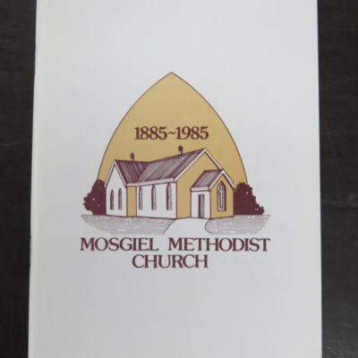 Mosgiel Methodist Church 1885 - 1985, Otago, Dunedin, Religion, Dead Souls Bookshop, Dunedin Book Shop