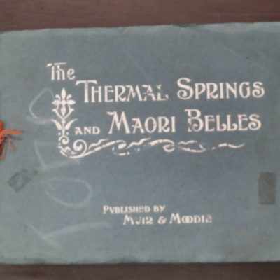 The Thermal Springs And Maori Belles, Muir and Moodie, New Zealand Photography, Photography, Dead Souls Bookshop, Dunedin Book Shop