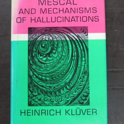 Heinrich Kluver, Mescal and Mechanisms of Hallucinations, University of Chicago Press, USA, 1969, Health, Esoteric, Religion, Philosophy, Occult, Dead Souls Bookshop, Dunedin Book Shop
