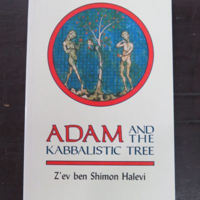 Z'ev ben Shimon Halevi, Adam and the Kabbalistic Tree, Samuel Weiser, New York, 1991, Occult, Esoteric, Religion, Philosophy, Dead Souls Bookshop, Dunedin Book Shop