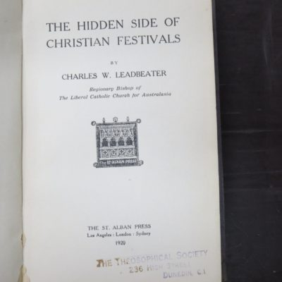 Charles W. Leadbeater, The Hidden Side of Christian Festivals, St. Alban Press, Sydney, 1920, Occult, Religion, Philosophy, Esoteric, Dead Souls Bookshop, Dunedin Book Shop