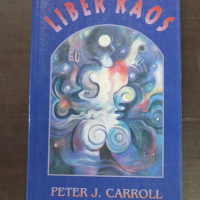 Peter J. Carroll, Liber Kaos, Samuel Weiser, New York, 1992, Occult, Religion, Esoteric, Philosophy, Dead Souls Bookshop, Dunedin Book Shop
