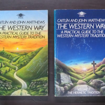 Caitlin Matthews, John Matthews, The Western Way: A Practical Guide to the Western Mystery Tradition, Volume1 :The Native Tradition and Volume 2: The Hermetic Tradition, Arkana, London, 1985, 1986, Occult, Religion, Esoteric, Philosophy, Dead Souls Bookshop, Dunedin Book Shop