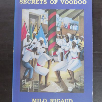 Milo Rigaud, Secrets of Voodoo, Translated from the French by Robert B. Cross, Photography by Odette Mennesson-Rigaud, City Lights Books, San Francisco, 1985, Occult, Religion, Esoteric, Philosophy, Dead Souls Bookshop, Dunedin Book Shop