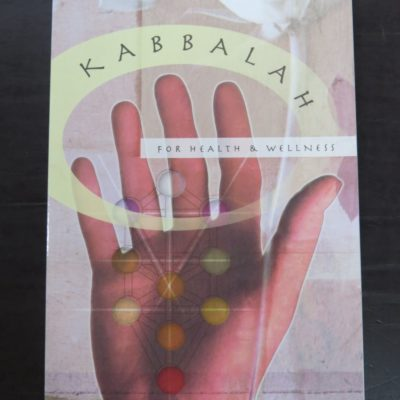 Mark Stavish, Kabbalah For Health and Wellness, Llewellyn Publications, USA, 2007, Occult, Esoteric, Religion, Philosophy, Dead Souls Bookshop, Dunedin Book Shop