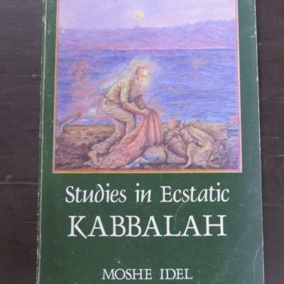 Moshe Idel, Studies in Ecstatic Kabbalah, State University Of New York Press, 1988, Occult, Religion, Esoteric, Philosophy, Dead Souls Bookshop, Dunedin Book Shop
