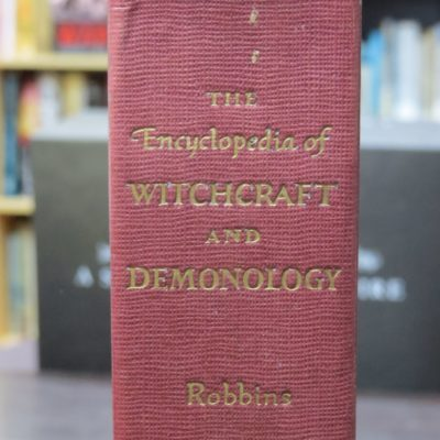 Rossell Hope Robbins, The Encyclopedia of Witchcraft and Demonology, Peter Nevill Limited, London, 1964, Occult, Esoteric, Religion, Philosophy, Dead Souls Bookshop, Dunedin Book Shop