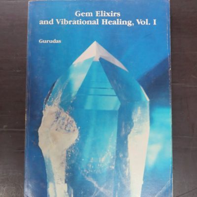 Gurudas, Gem Elixirs and Vibrational Healing, Volume I, Cassandra Press, California, 1989, Occult, Religion, Esoteric, Philosophy, Dead Souls Bookshop, Dunedin Book Shop