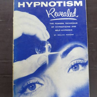 Melvin Powers, Hypnotism Revealed, The Powers Technique of Hypnotizing and Self-Hypnosis, Thorsons, London, 1957, Health, Occult, Esoteric, Religion, Philosophy, Dead Souls Bookshop, Dunedin Book Shop