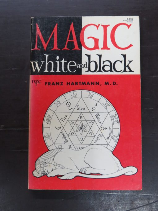 Franz Hartmann, Magic, White and Black or The Science of Finite and Infinite Life, Containing Hints for Students of Occultism, 5th Edition, Newcastle Publishing Company, UK, Occult, Religion, Esoteric, Philosophy, Dead Souls Bookshop, Dunedin Book Shop