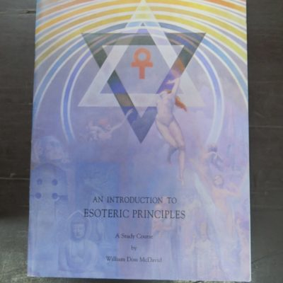 William Doss McDavid, An Introduction To Esoteric Principles, A Study Course, Olcott Institute, Theosophical Society in America, USA, 1996, Occult, Religion, Esoteric, Philosophy, Dead Souls Bookshop, Dunedin Book Shop
