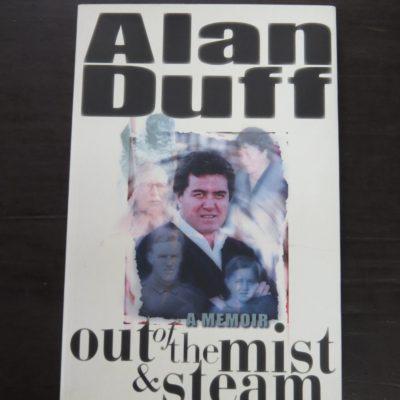 Alan Duff, Out of the Mist and Steam, A Memoir, Tandem Press, Auckland, 1999, New Zealand Literature, New Zealand Non-Fiction, Dead Souls Bookshop, Dunedin Book Shop